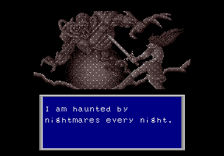 """I am haunted by nightmares every night."""